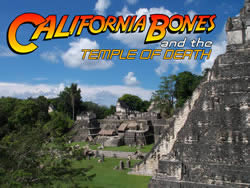 California Bones and the Temple of Death