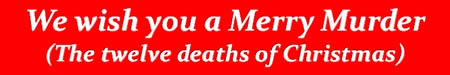 We wish you a Merry Murder, (The twelve deaths of Christmas) title